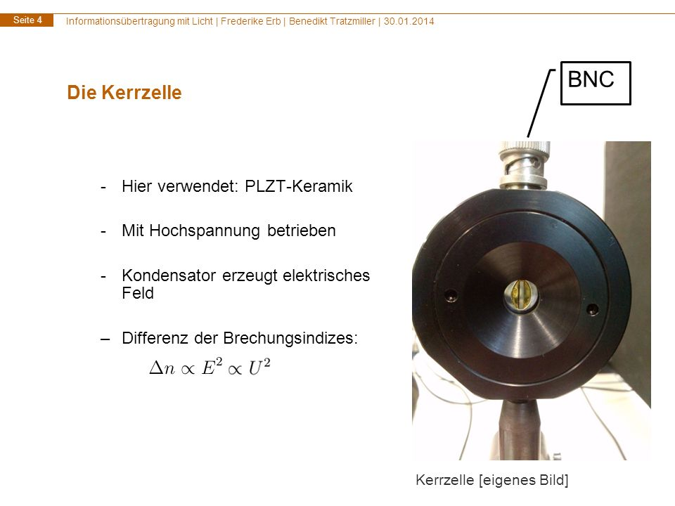 Informationsübertragung mit Licht | Frederike Erb | Benedikt Tratzmiller | 30.01.2014 Seite 4 Die Kerrzelle -Hier verwendet: PLZT-Keramik -Mit Hochspa