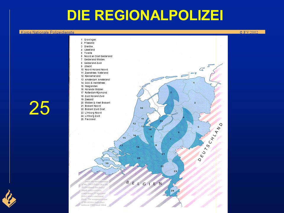 Korps Nationale Polizeidienste © F.V.2002 DIE REGIONALPOLIZEI