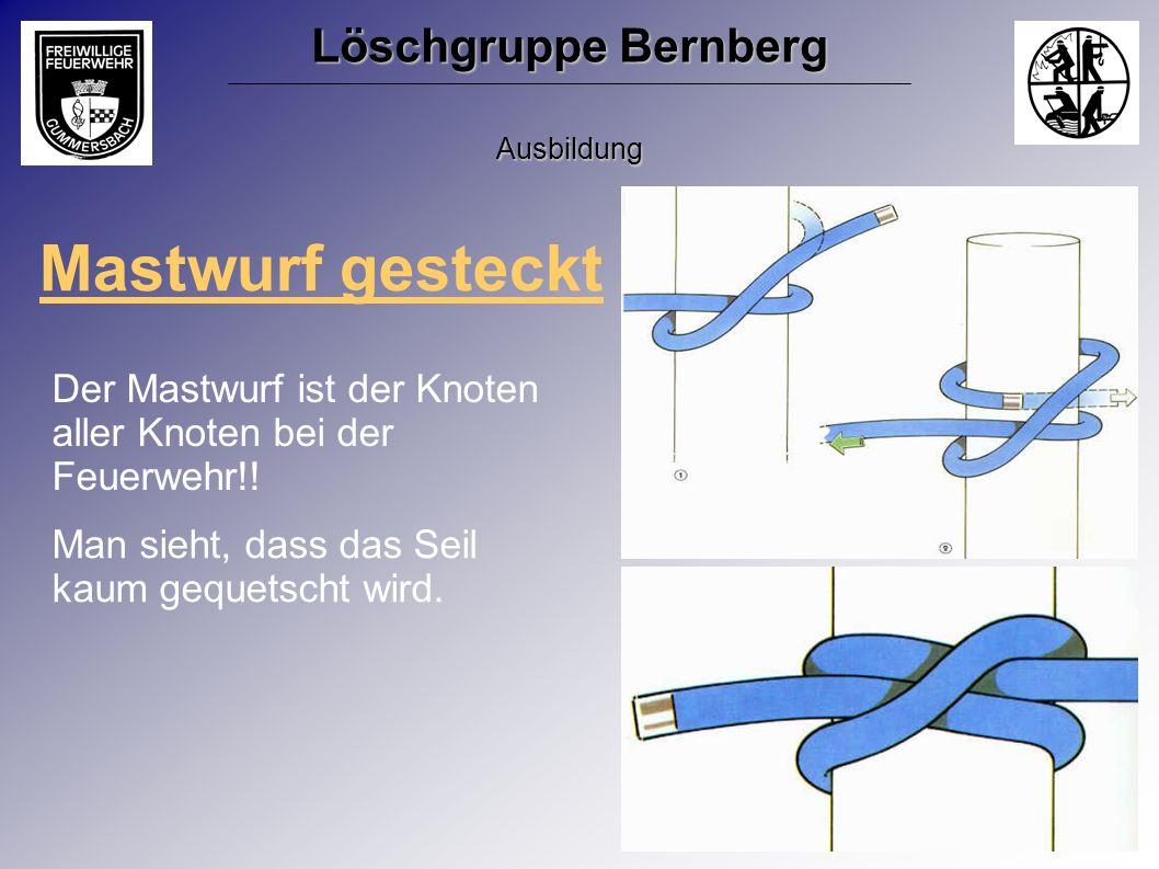 Mastwurf gesteckt Der Mastwurf ist der Knoten aller Knoten bei der Feuerwehr!! Löschgruppe Bernberg Ausbildung Man sieht, dass das Seil kaum gequetsch