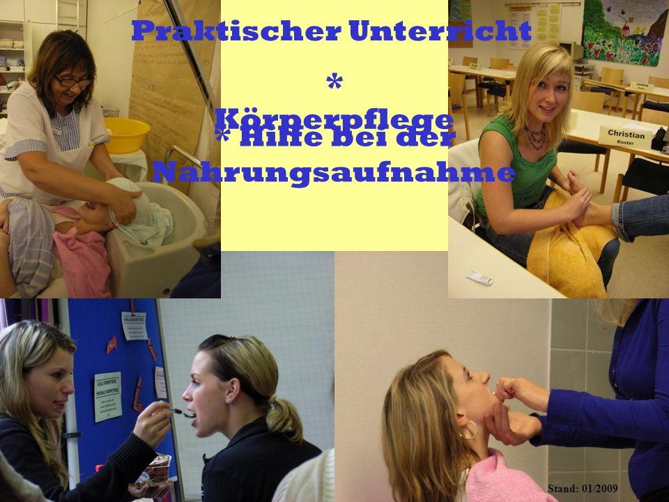 BitzigeioDOSwit Stand: 01/2009 * Hilfe bei der Nahrungsaufnahme * Körperpflege Praktischer Unterricht
