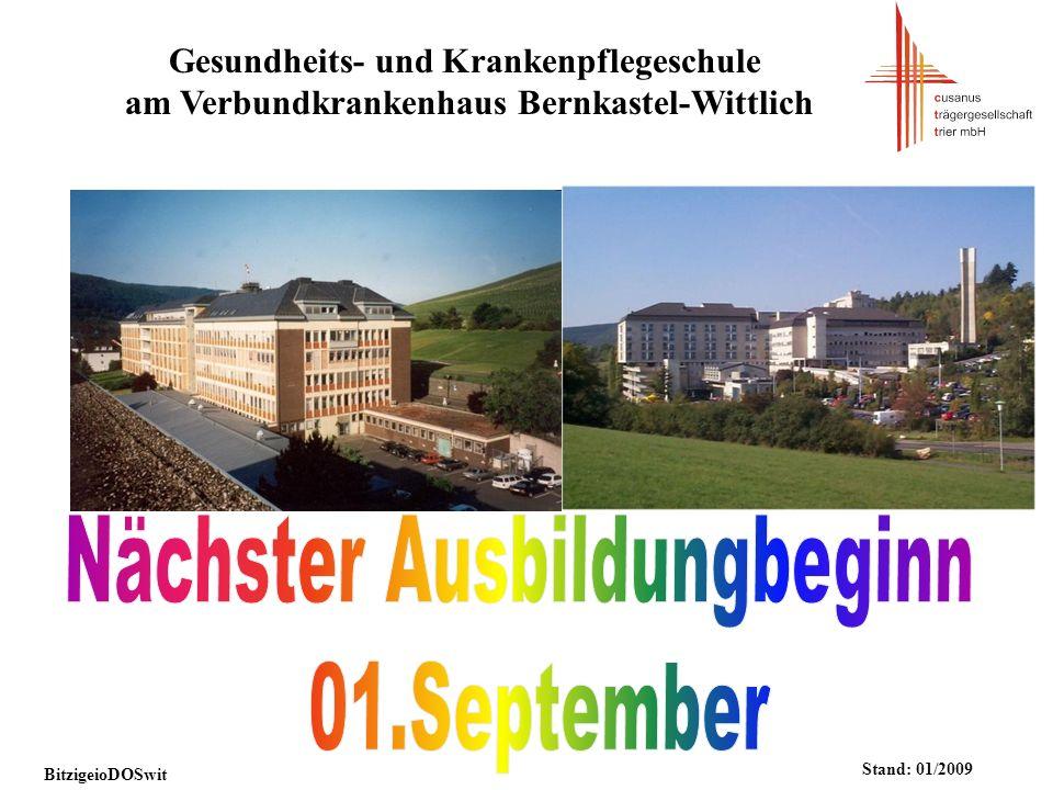 Gesundheits- und Krankenpflegeschule am Verbundkrankenhaus Bernkastel-Wittlich BitzigeioDOSwit Stand: 01/2009