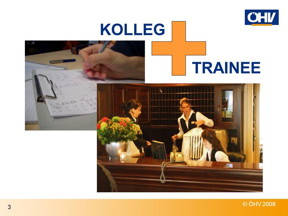 © ÖHV 2008 3 KOLLEG TRAINEE
