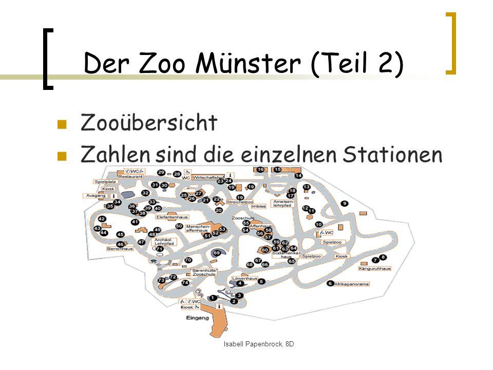 Isabell Papenbrock, 8D Der Zoo Münster (Teil 2) Zooübersicht Zahlen sind die einzelnen Stationen
