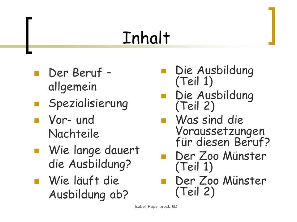 Isabell Papenbrock, 8D Inhalt Der Beruf – allgemein Spezialisierung Vor- und Nachteile Wie lange dauert die Ausbildung.