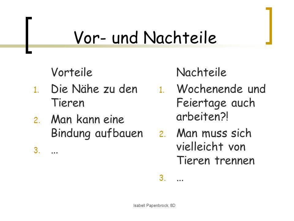Isabell Papenbrock, 8D Vor- und Nachteile Vorteile 1.