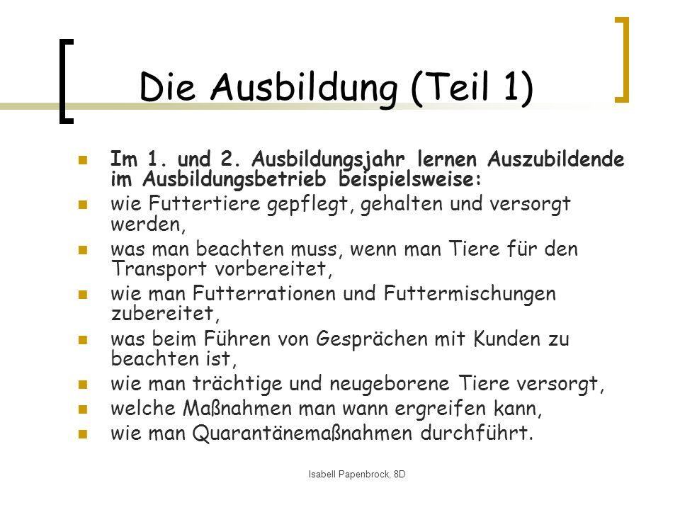 Isabell Papenbrock, 8D Die Ausbildung (Teil 1) Im 1.