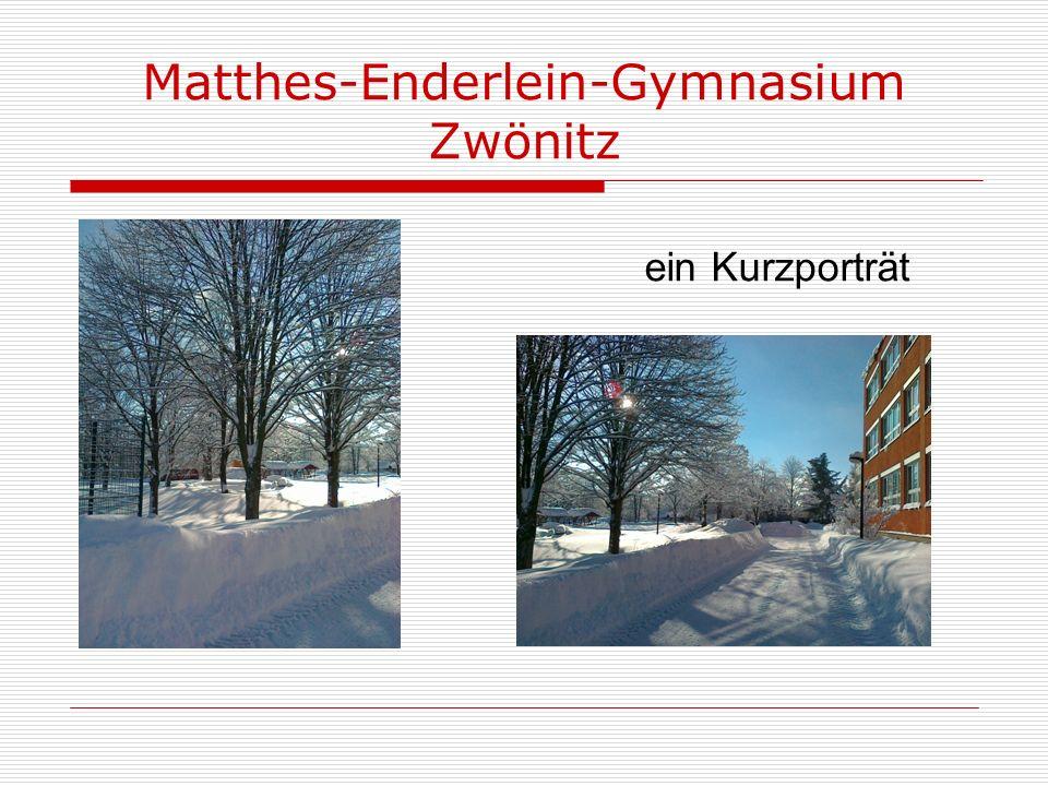 Matthes-Enderlein-Gymnasium Zwönitz Schule mit offenen Ganztagsangeboten 616 Schüler in 21 Klassen und 6 Kursen 2.
