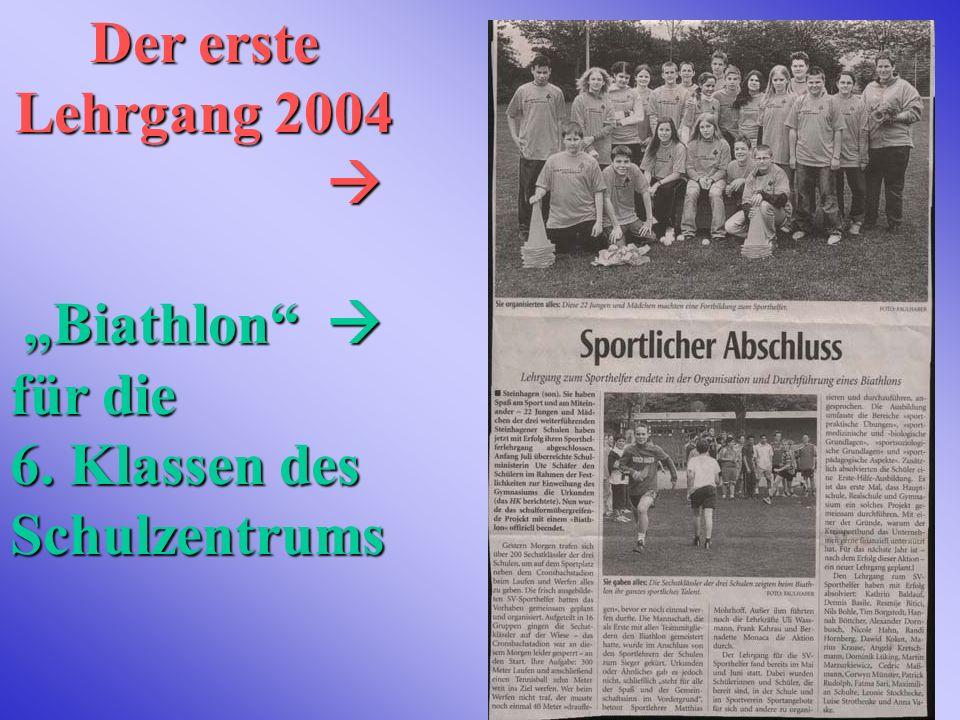 Der erste Lehrgang 2004 Biathlon Biathlon für die 6. Klassen des Schulzentrums