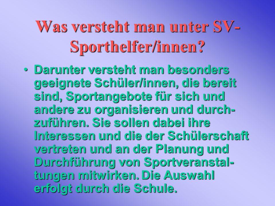 Wo werden die SV- Sporthelfer/innen eingesetzt.