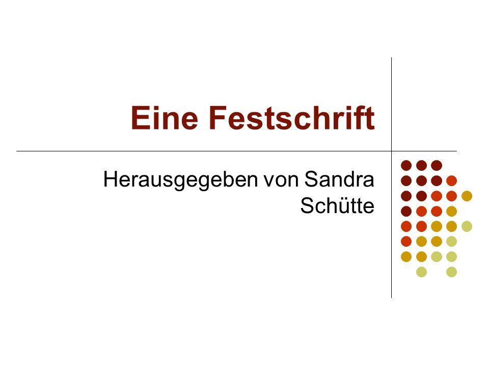 Eine Festschrift Herausgegeben von Sandra Schütte