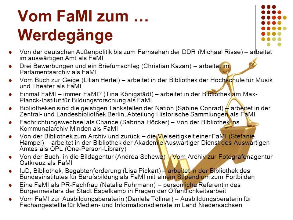 Vom FaMI zum … Werdegänge Von der deutschen Außenpolitik bis zum Fernsehen der DDR (Michael Risse) – arbeitet im auswärtigen Amt als FaMI Drei Bewerbu
