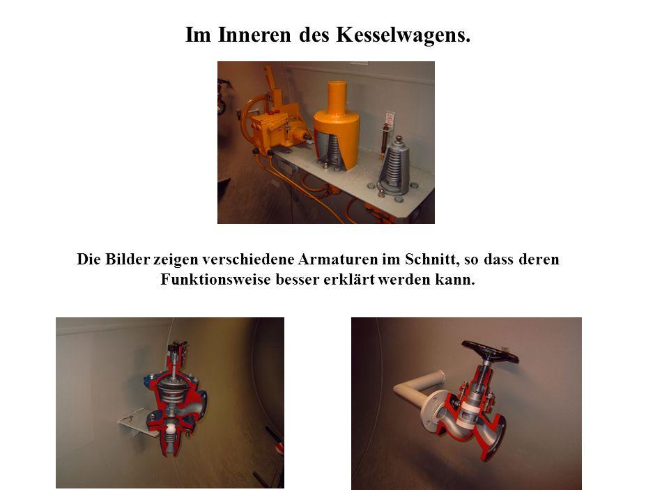 Im Inneren des Kesselwagens. Die Bilder zeigen verschiedene Armaturen im Schnitt, so dass deren Funktionsweise besser erklärt werden kann.