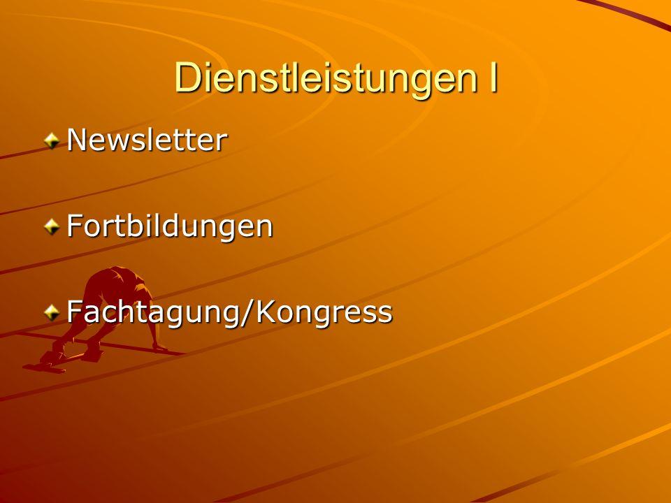 Dienstleistungen I NewsletterFortbildungenFachtagung/Kongress