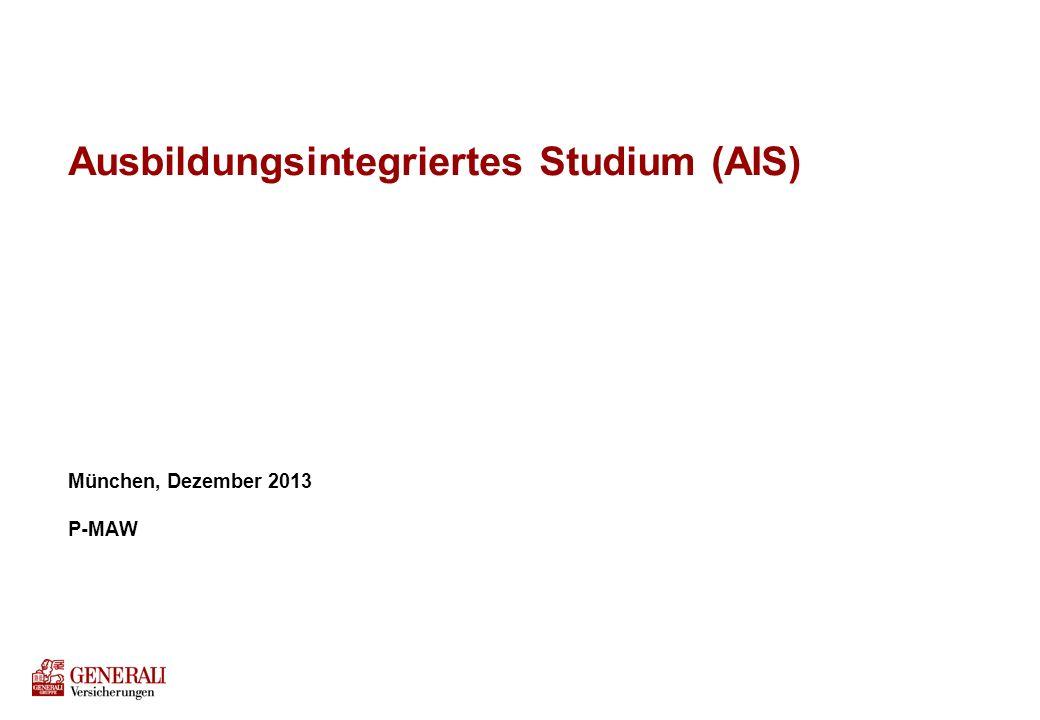 Ausbildungsintegriertes Studium (AIS) München, Dezember 2013 P-MAW
