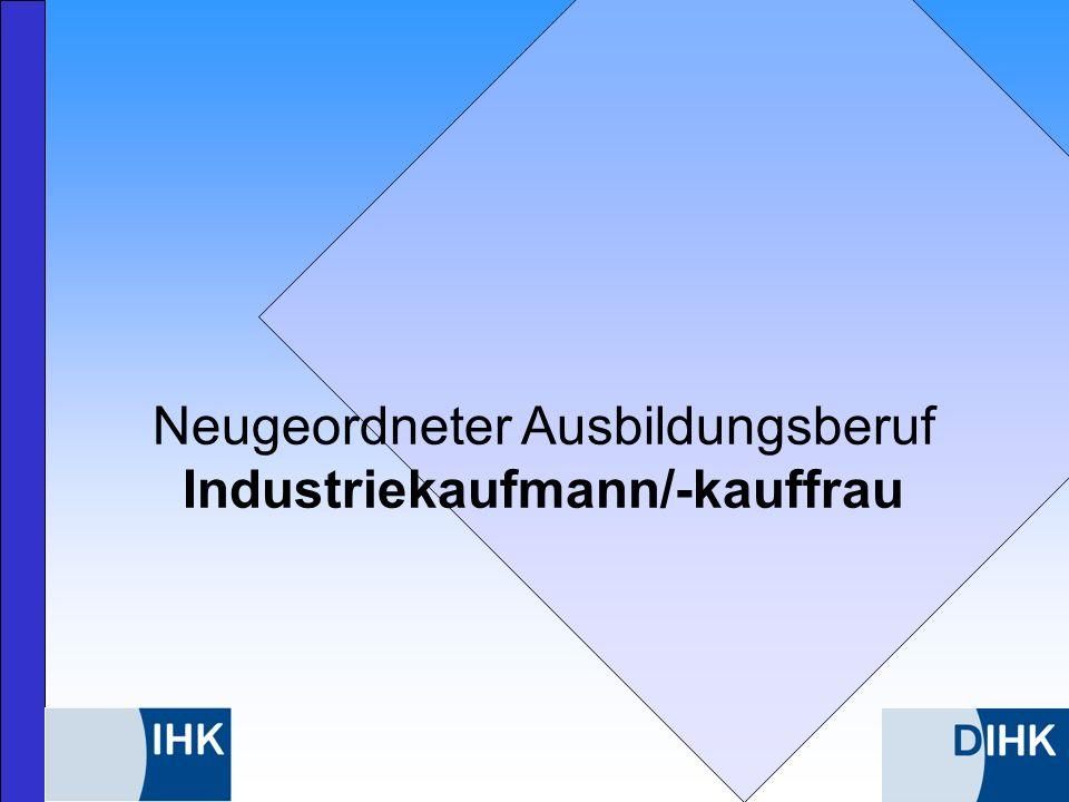 Neugeordneter Ausbildungsberuf Industriekaufmann/-kauffrau