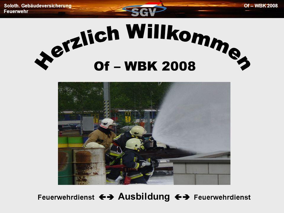 Soloth. Gebäudeversicherung Feuerwehr Of – WBK 2008 Feuerwehrdienst Ausbildung Feuerwehrdienst Of – WBK 2008