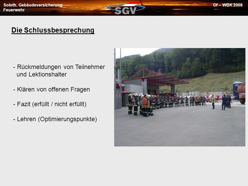 Soloth. Gebäudeversicherung Feuerwehr Of – WBK 2008 - Rückmeldungen von Teilnehmer und Lektionshalter - Klären von offenen Fragen - Fazit (erfüllt / n