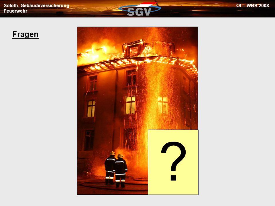 Soloth. Gebäudeversicherung Feuerwehr Of – WBK 2008 ? Fragen