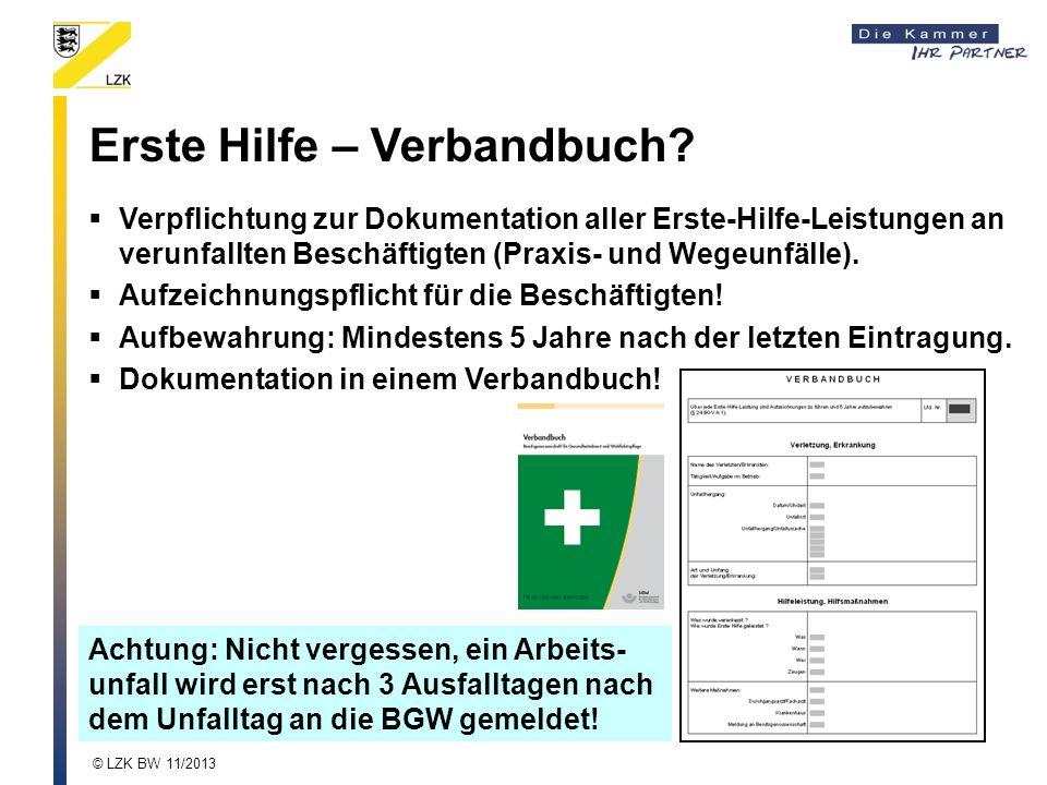 Erste Hilfe – Verbandbuch? Verpflichtung zur Dokumentation aller Erste-Hilfe-Leistungen an verunfallten Beschäftigten (Praxis- und Wegeunfälle). Aufze