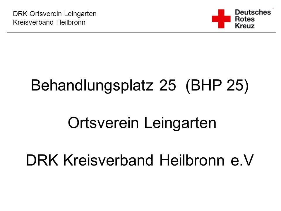 DRK Ortsverein Leingarten Kreisverband Heilbronn Behandlungsplatz 25 (BHP 25) Ortsverein Leingarten DRK Kreisverband Heilbronn e.V