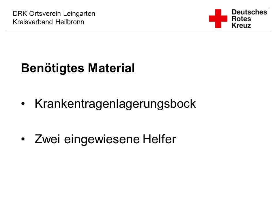 DRK Ortsverein Leingarten Kreisverband Heilbronn Benötigtes Material Krankentragenlagerungsbock Zwei eingewiesene Helfer