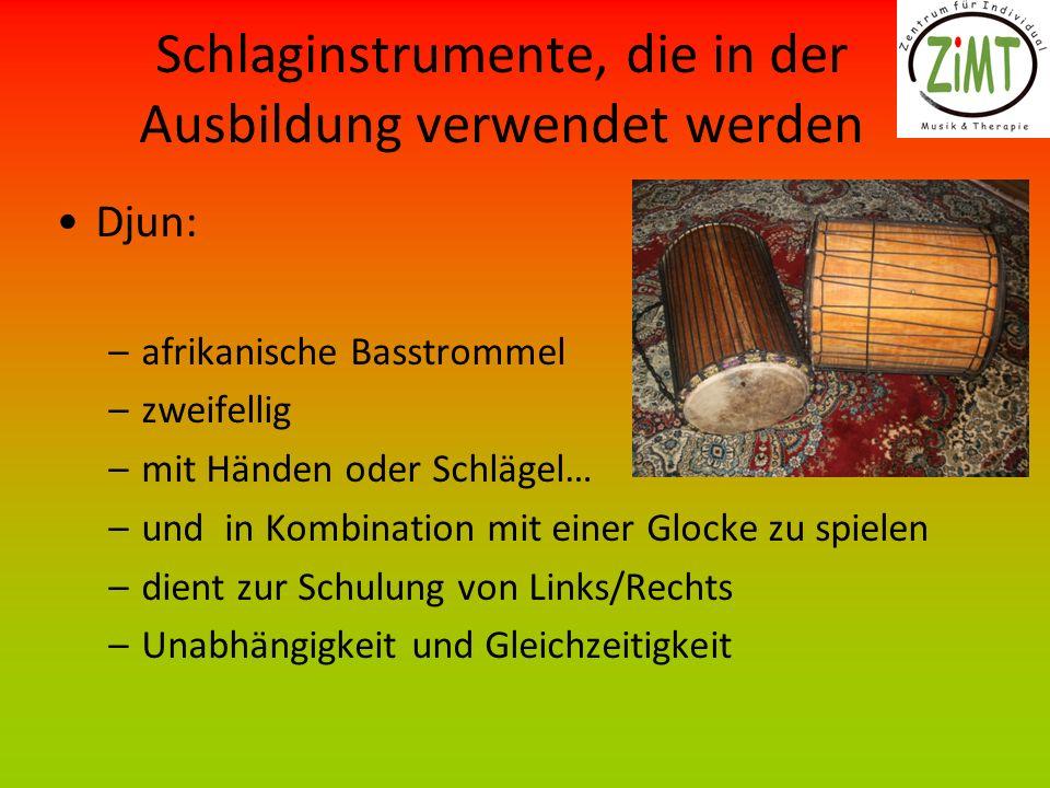Schlaginstrumente, die in der Ausbildung verwendet werden Djun: –afrikanische Basstrommel –zweifellig –mit Händen oder Schlägel… –und in Kombination m
