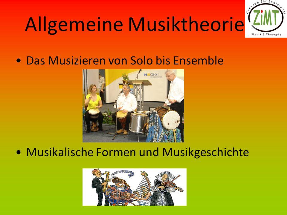 Allgemeine Musiktheorie Das Musizieren von Solo bis Ensemble Musikalische Formen und Musikgeschichte