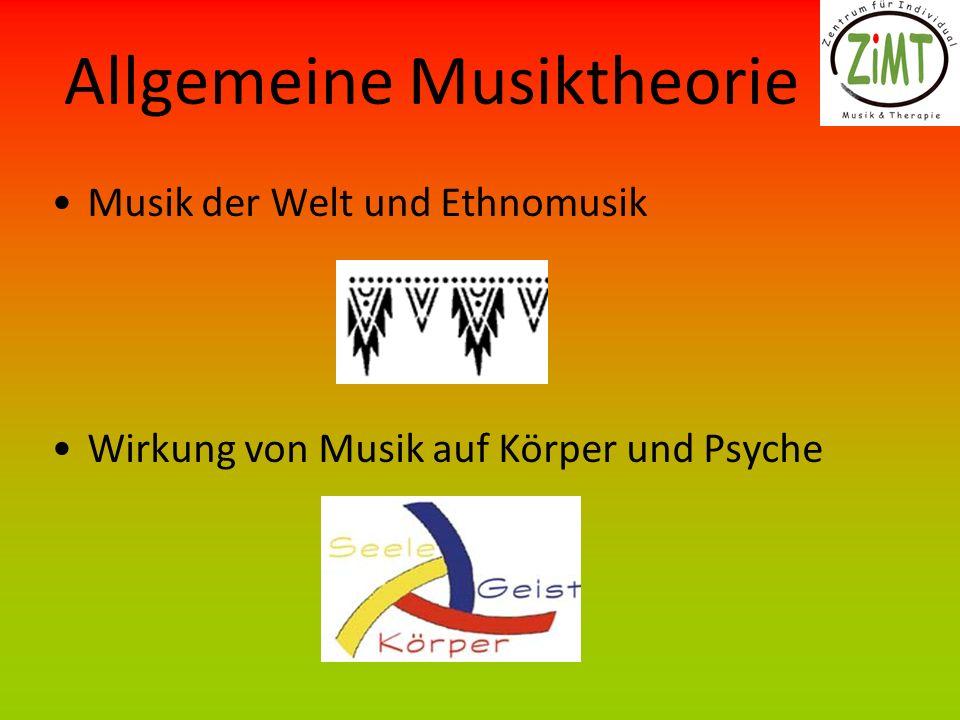 Allgemeine Musiktheorie Musik der Welt und Ethnomusik Wirkung von Musik auf Körper und Psyche