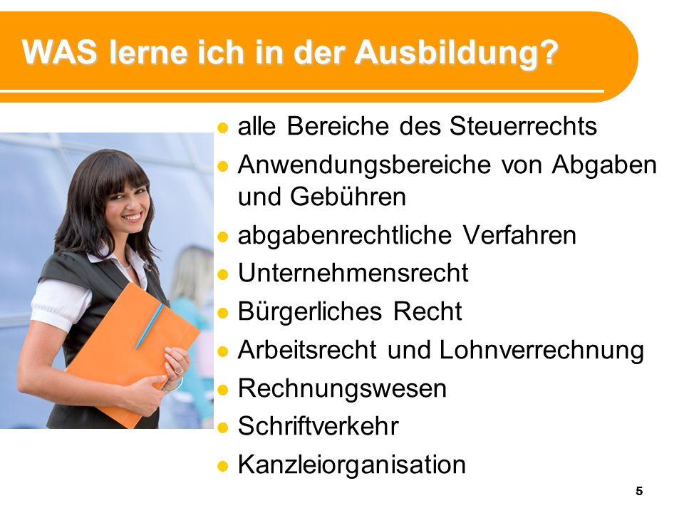 5 WAS lerne ich in der Ausbildung? alle Bereiche des Steuerrechts Anwendungsbereiche von Abgaben und Gebühren abgabenrechtliche Verfahren Unternehmens