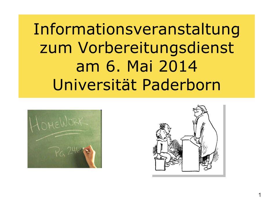 1 Informationsveranstaltung zum Vorbereitungsdienst am 6. Mai 2014 Universität Paderborn
