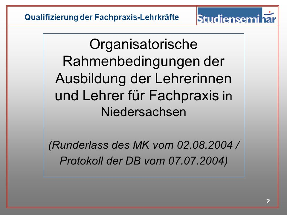 Qualifizierung der Fachpraxis-Lehrkräfte 1 Studienseminar Oldenburg: Eckpunkte der Neugestaltung der Ausbildung der Lehrerinnen und Lehrer für Fachpra