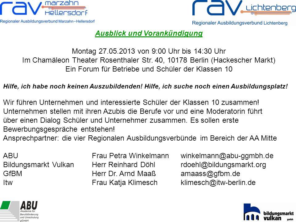 Ausblick und Vorankündigung Montag 27.05.2013 von 9:00 Uhr bis 14:30 Uhr Im Chamäleon Theater Rosenthaler Str.