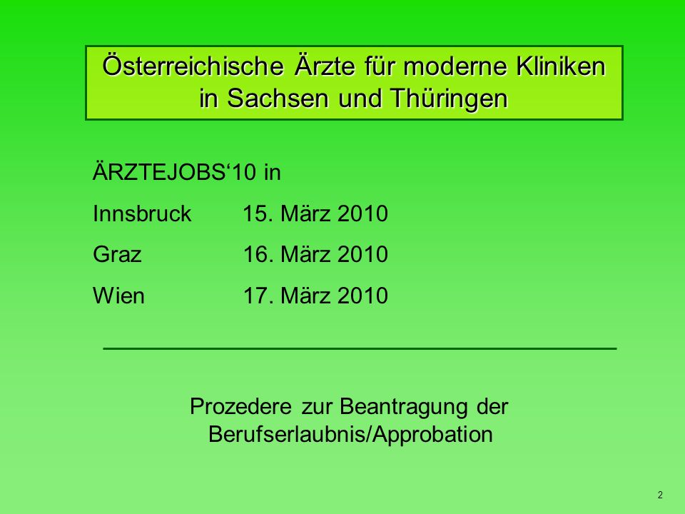 Österreichische Ärzte für moderne Kliniken in Sachsen und Thüringen 2 ÄRZTEJOBS10 in Innsbruck 15.