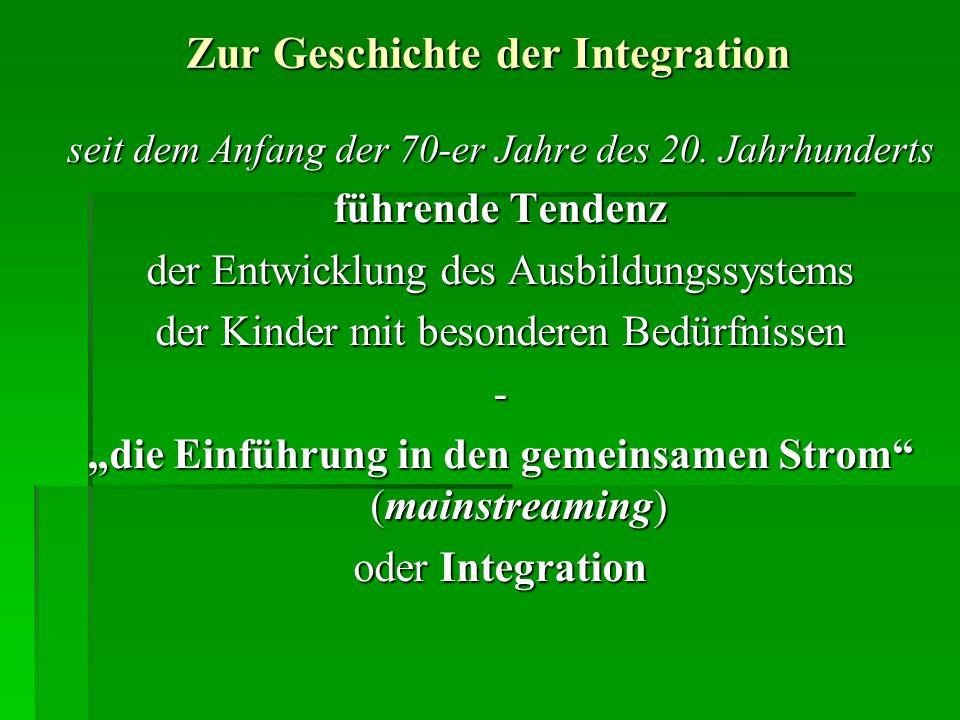 Zur Geschichte der Integration seit dem Anfang der 70-er Jahre des 20.