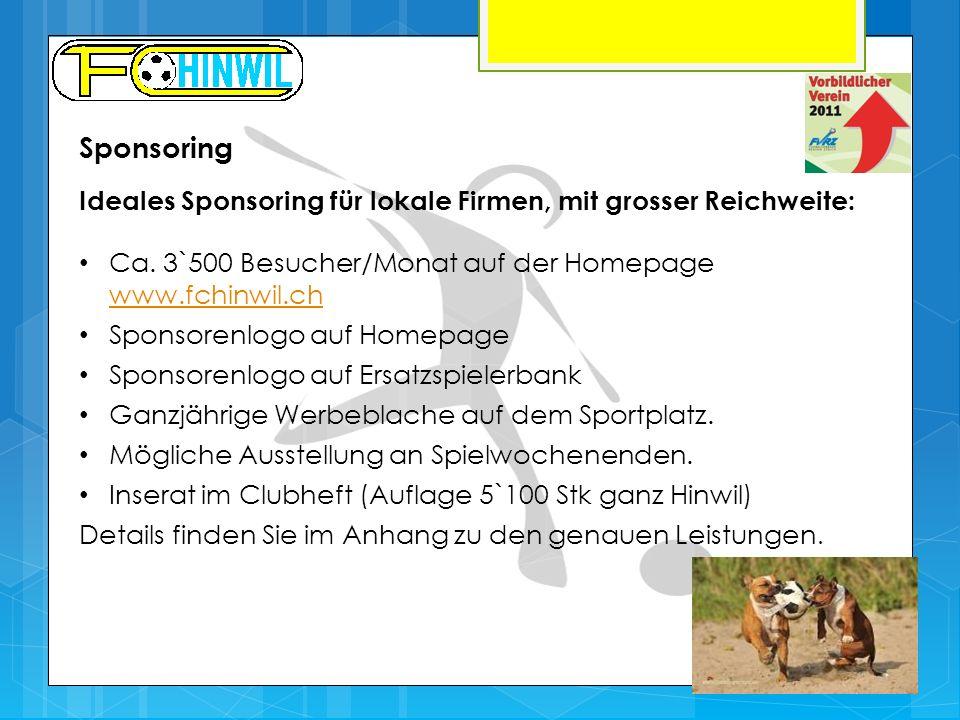 Sponsoring Ideales Sponsoring für lokale Firmen, mit grosser Reichweite: Ca. 3`500 Besucher/Monat auf der Homepage www.fchinwil.ch www.fchinwil.ch Spo