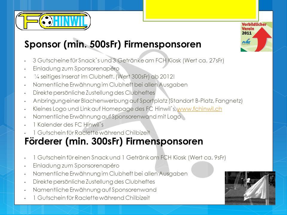 Förderer (min. 300sFr) Firmensponsoren 3 Gutscheine für Snack`s und 3 Getränke am FCH Kiosk (Wert ca. 27sFr) Einladung zum Sponsorenapéro ¼ seitiges I