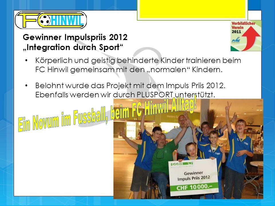 Gewinner Impulspriis 2012 Integration durch Sport Körperlich und geistig behinderte Kinder trainieren beim FC Hinwil gemeinsam mit den normalen Kindern.