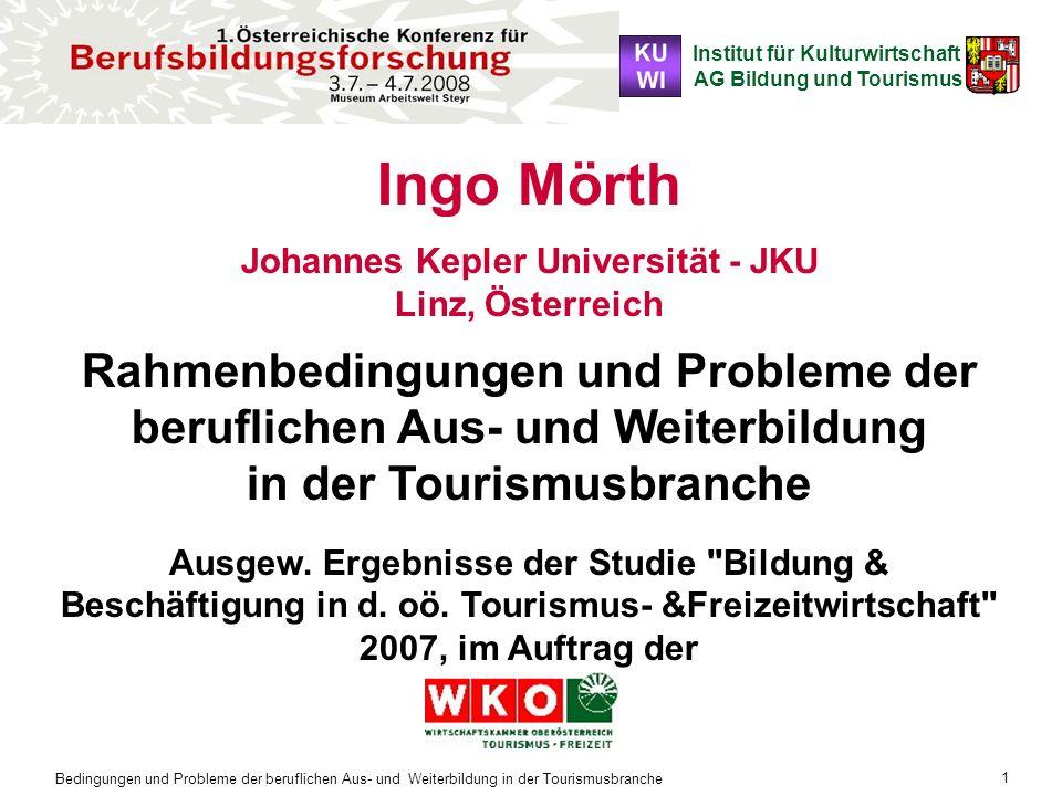 Institut für Kulturwirtschaft AG Bildung und Tourismus Bedingungen und Probleme der beruflichen Aus- und Weiterbildung in der Tourismusbranche 1 Ingo
