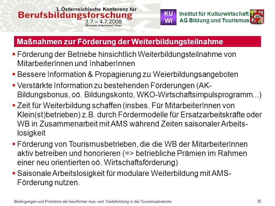 Institut für Kulturwirtschaft AG Bildung und Tourismus Bedingungen und Probleme der beruflichen Aus- und Weiterbildung in der Tourismusbranche 36 Maßn