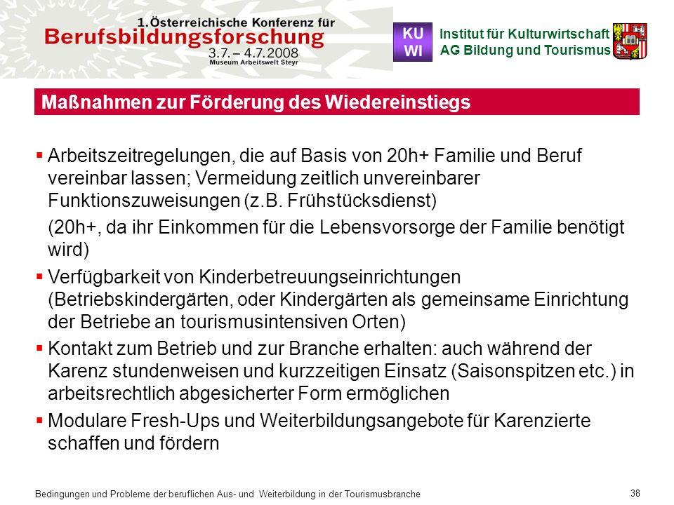 Institut für Kulturwirtschaft AG Bildung und Tourismus Bedingungen und Probleme der beruflichen Aus- und Weiterbildung in der Tourismusbranche 38 Maßn