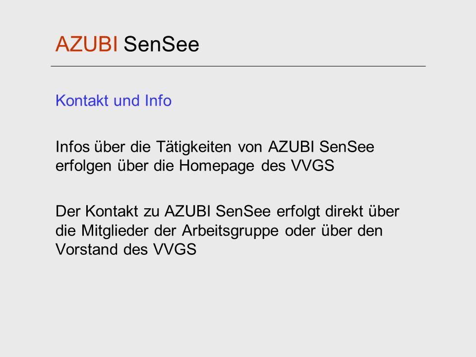AZUBI SenSee Kontakt und Info Infos über die Tätigkeiten von AZUBI SenSee erfolgen über die Homepage des VVGS Der Kontakt zu AZUBI SenSee erfolgt dire