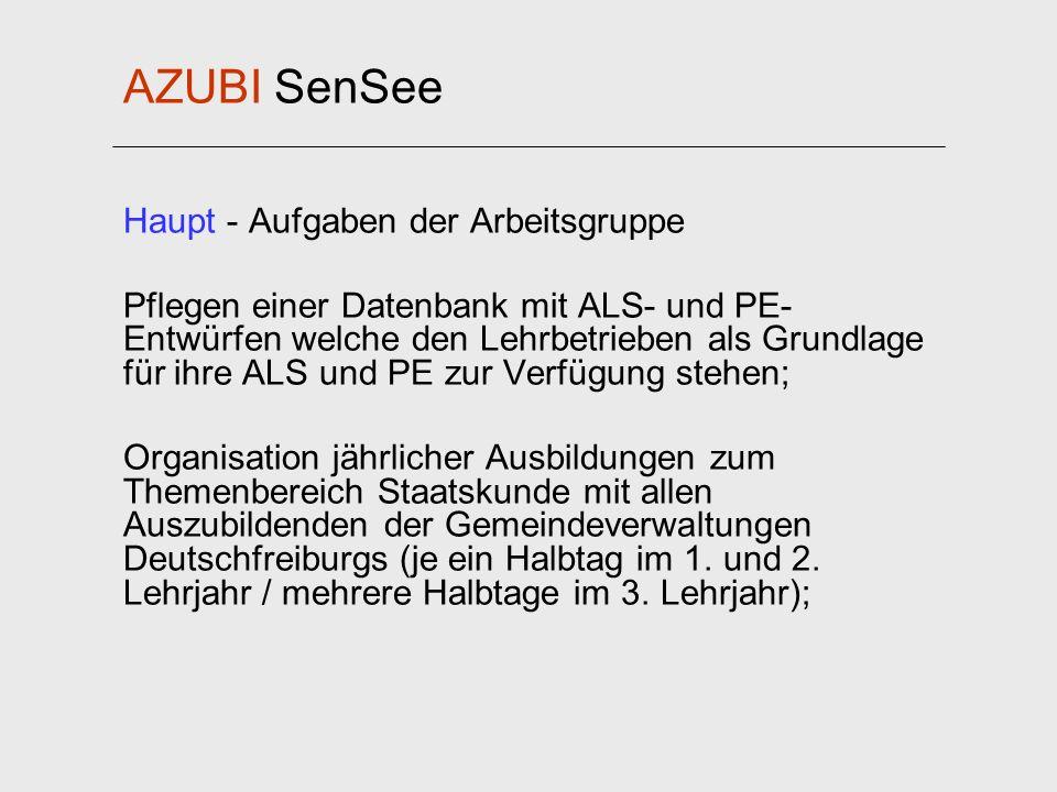 AZUBI SenSee Haupt - Aufgaben der Arbeitsgruppe Pflegen einer Datenbank mit ALS- und PE- Entwürfen welche den Lehrbetrieben als Grundlage für ihre ALS