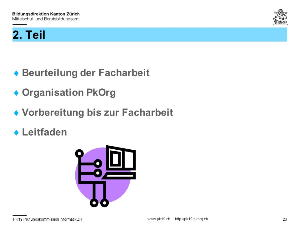 PK19 Prüfungskommission Informatik ZH www.pk19.ch http://pk19.pkorg.ch 23 2.