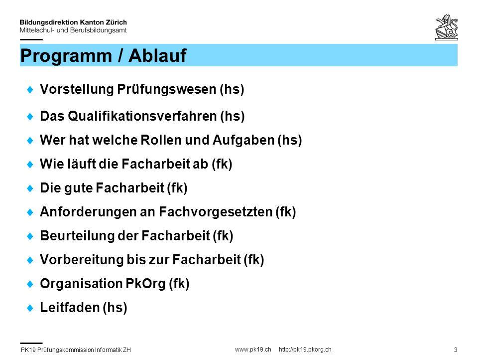 PK19 Prüfungskommission Informatik ZH www.pk19.ch http://pk19.pkorg.ch 14 FA Aufgabenstellung Konkret und vollständig formulieren.