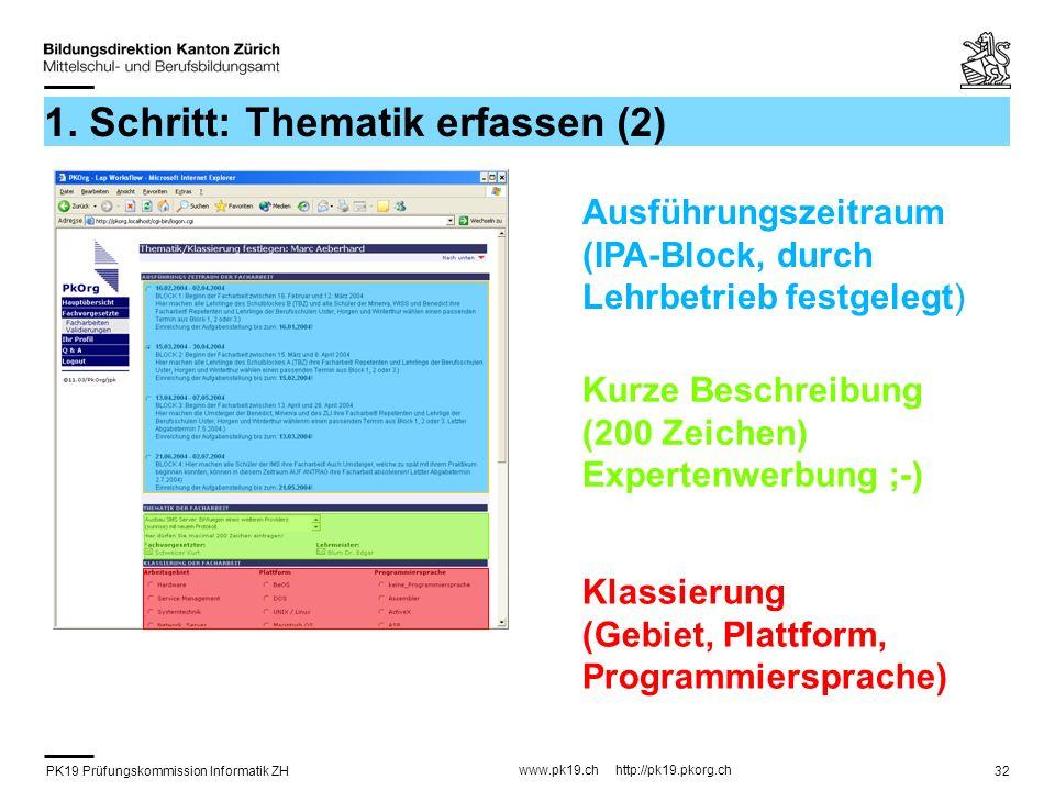 PK19 Prüfungskommission Informatik ZH www.pk19.ch http://pk19.pkorg.ch 32 1.