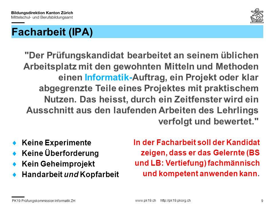 PK19 Prüfungskommission Informatik ZH www.pk19.ch http://pk19.pkorg.ch 40 Broschüre: Leitfaden LAP