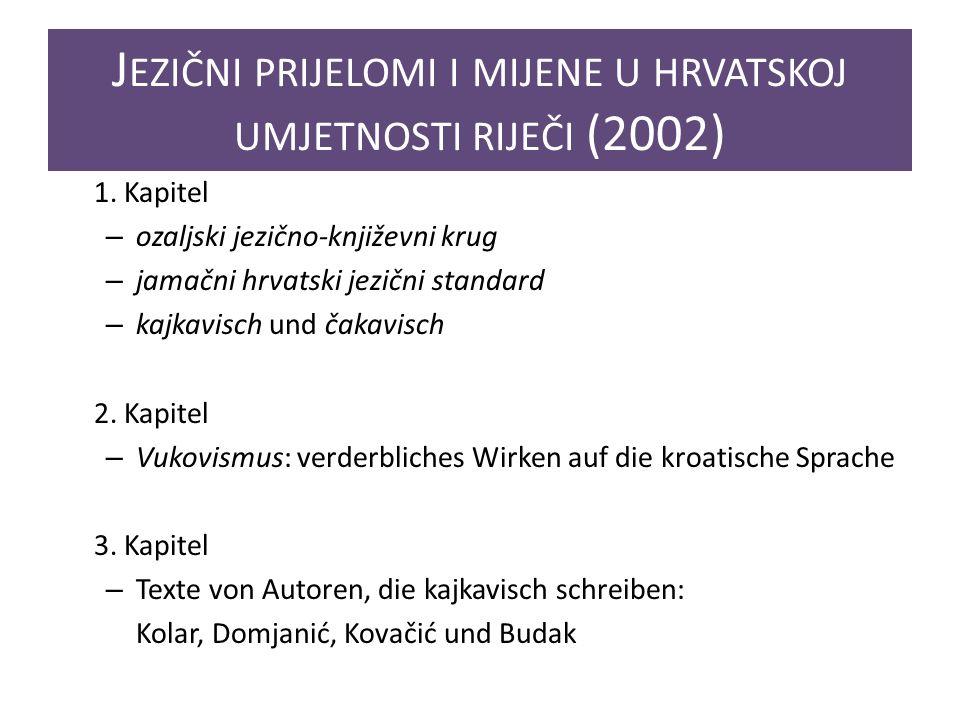 J EZIČNI PRIJELOMI I MIJENE U HRVATSKOJ UMJETNOSTI RIJEČI (2002) 1.
