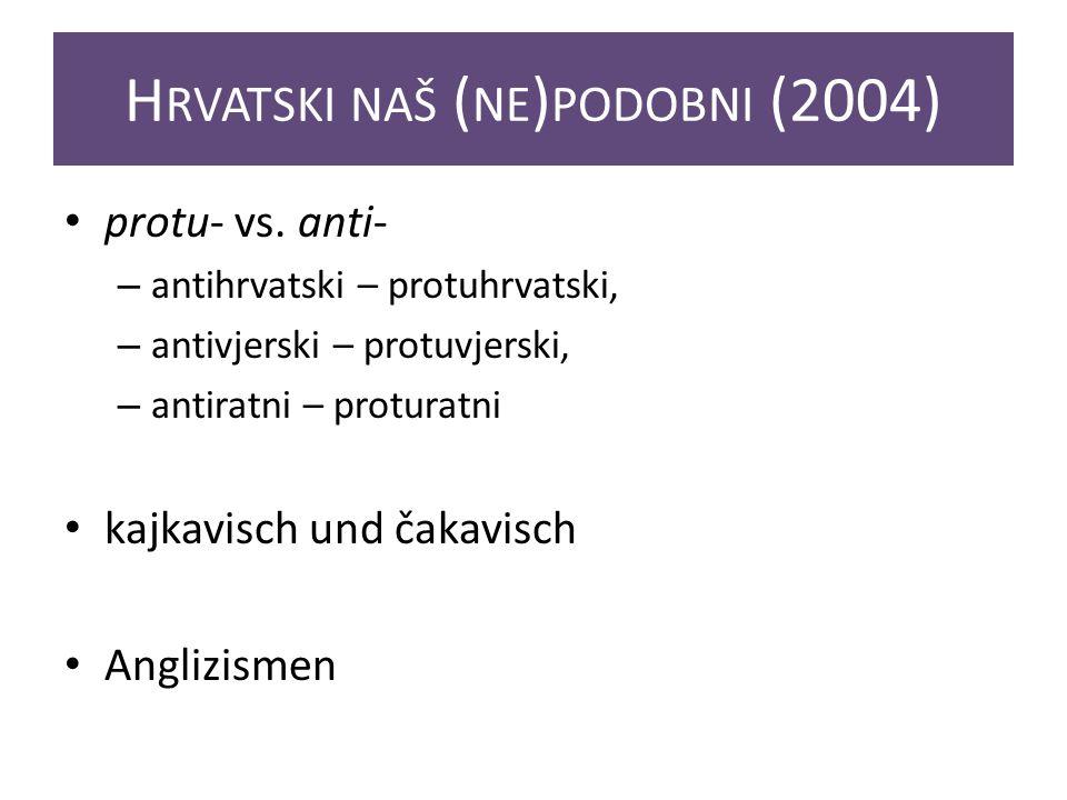 H RVATSKI NAŠ ( NE ) PODOBNI (2004) protu- vs.