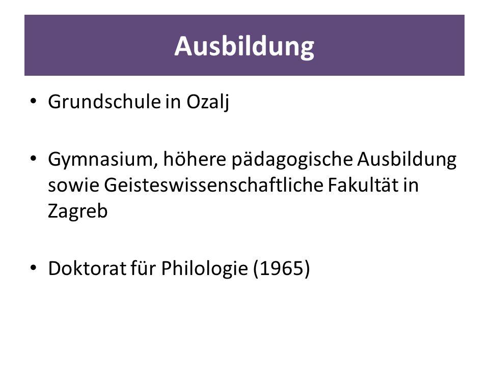 Ausbildung Grundschule in Ozalj Gymnasium, höhere pädagogische Ausbildung sowie Geisteswissenschaftliche Fakultät in Zagreb Doktorat für Philologie (1965)