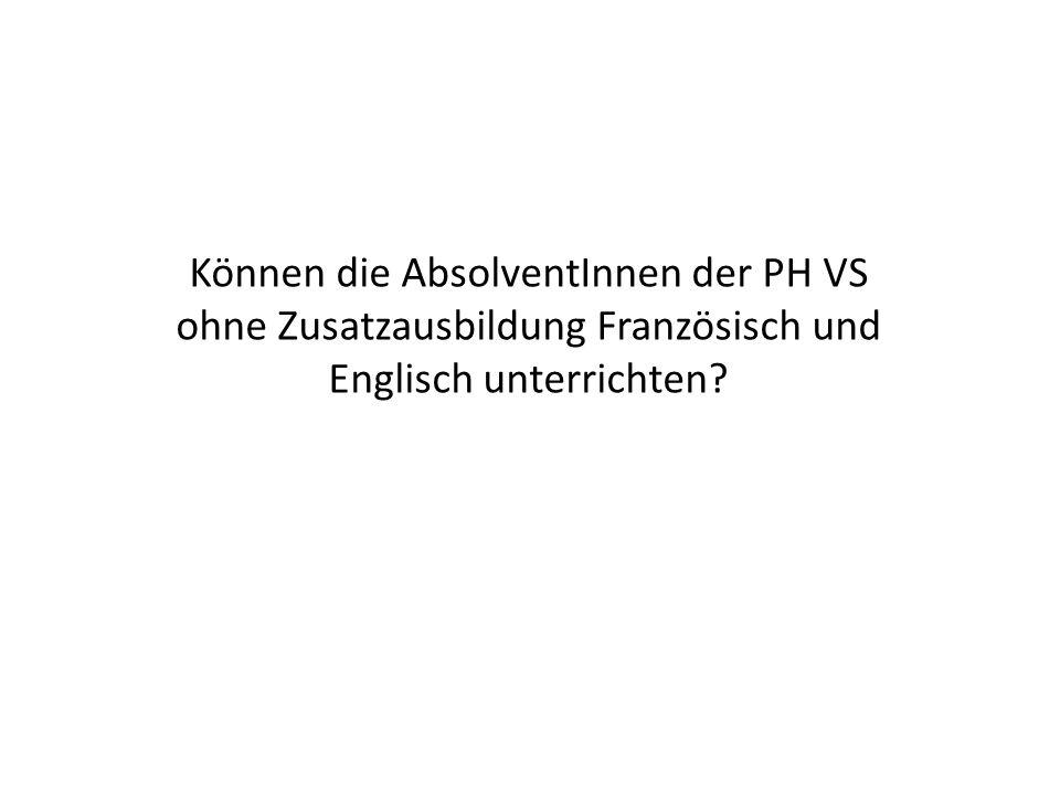 Können die AbsolventInnen der PH VS ohne Zusatzausbildung Französisch und Englisch unterrichten?
